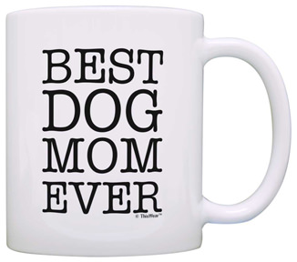 Dog Mom Coffee Mug Gift